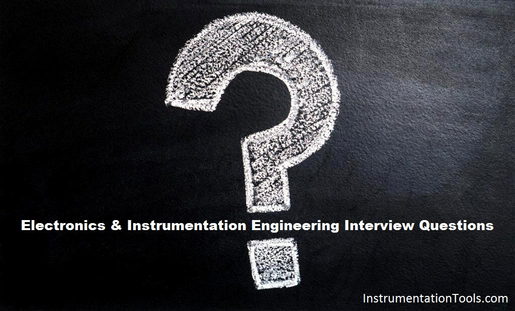 Electronics & Instrumentation Engineering Interview Questions For Freshers
