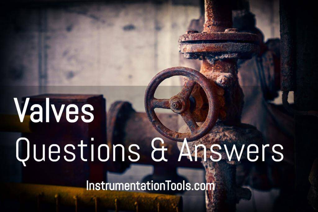 Basics of Valves Interview Questions & Answers