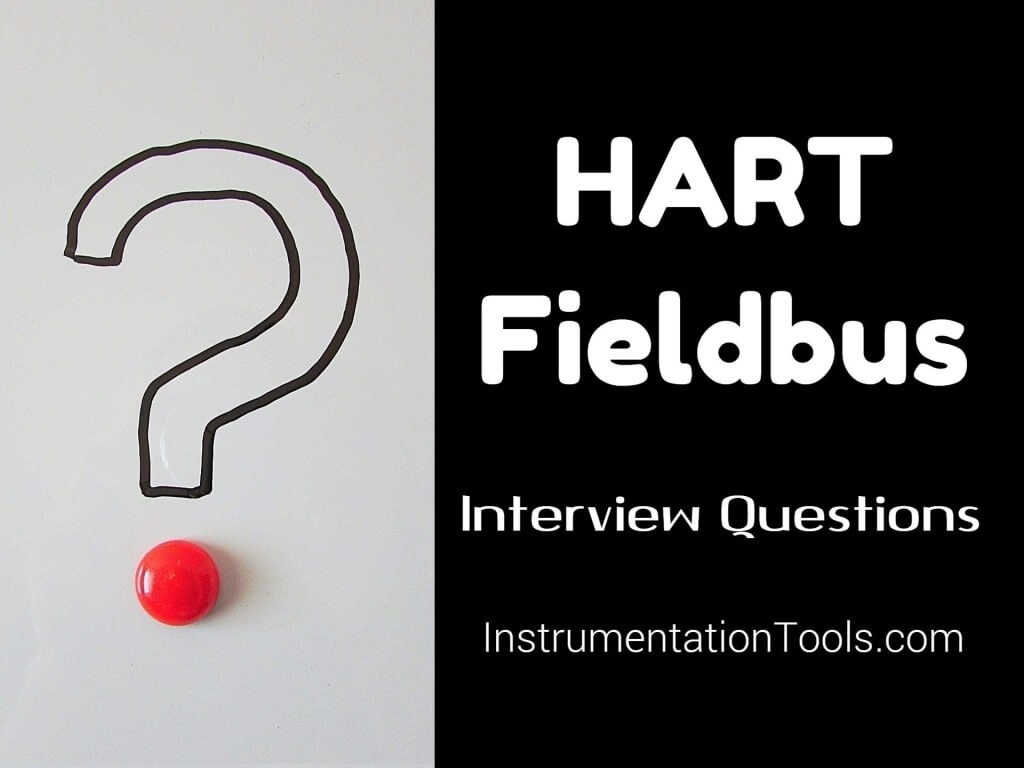 HART Protocol and Fieldbus Interview Questions