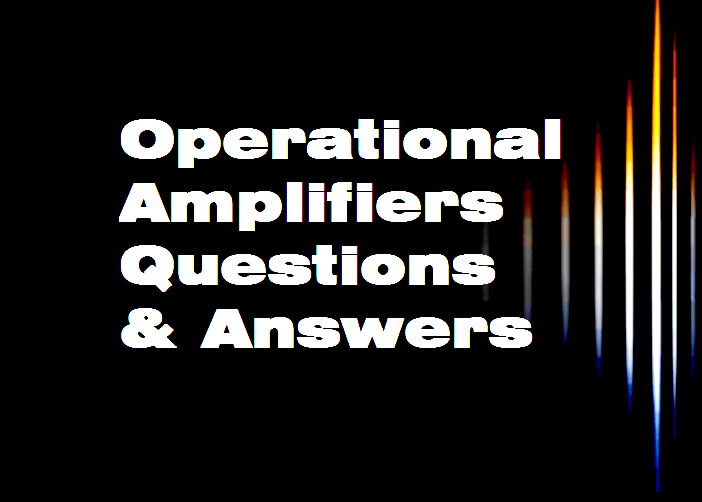 Operational Amplifiers Questions  U0026 Answers Instrumentation