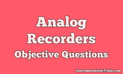 Analog Recorders Objective Questions