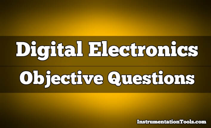 Digital Electronics Objective Questions
