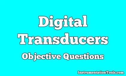 Digital Transducers Objective Questions