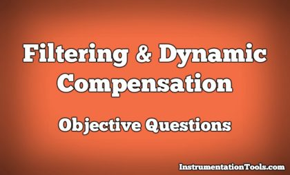 Filtering and Dynamic Compensation Objective Questions