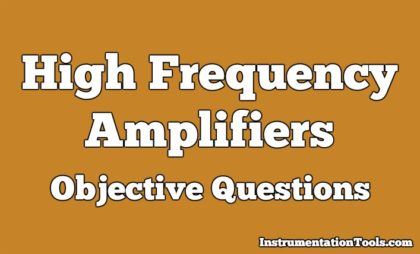 High Frequency Amplifiers Objective Questions