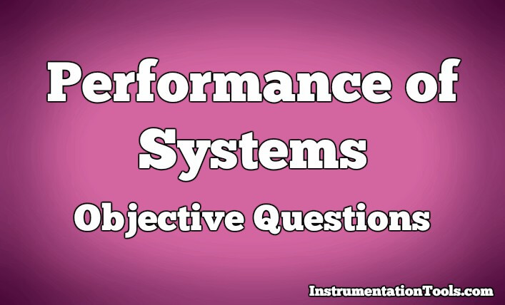Performance of Control Systems Objective Questions