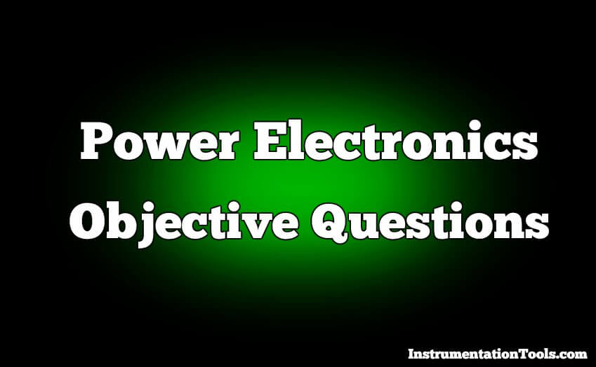 Power Electronics objective questions and answers
