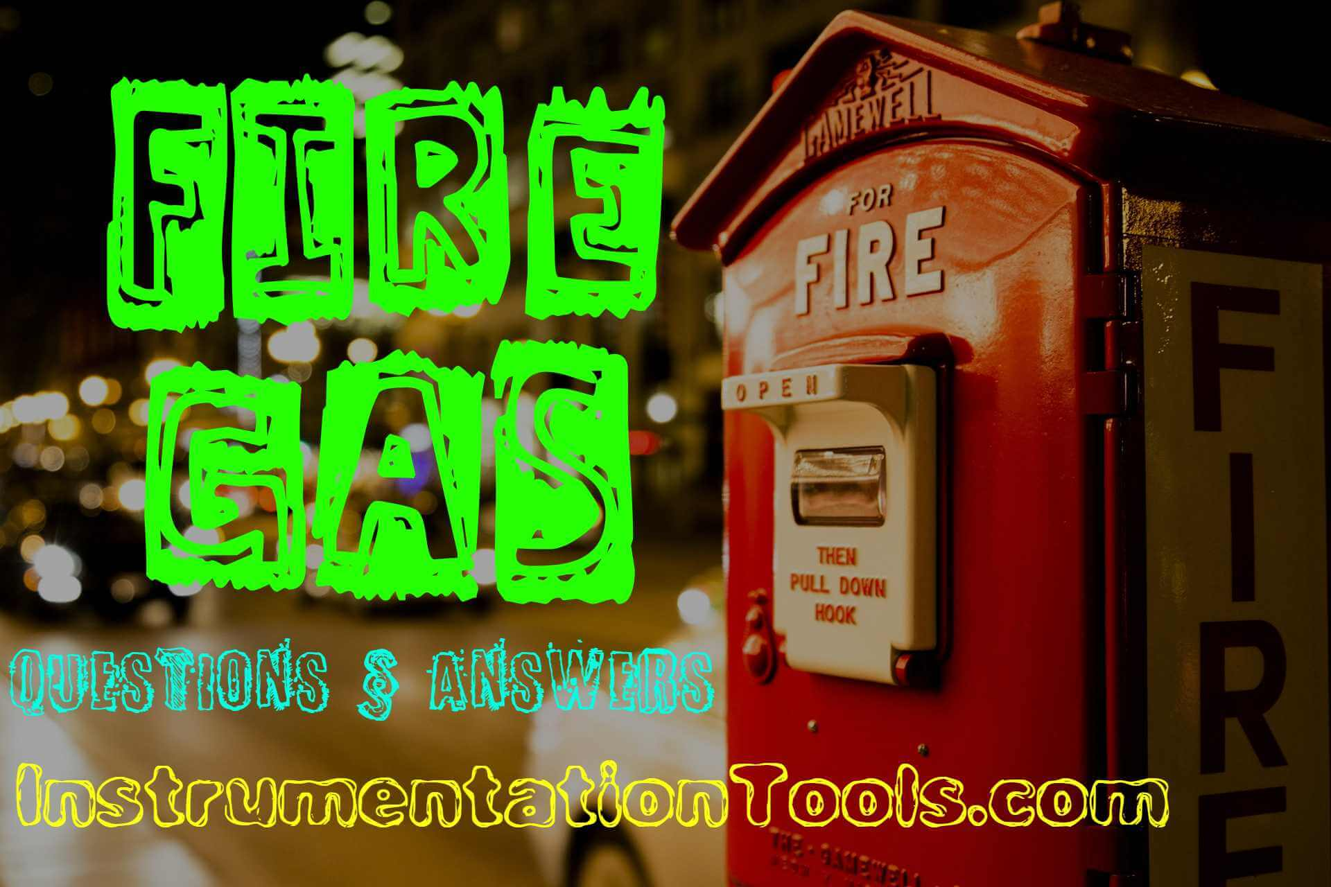 Fire and Gas System Interview Questions & Answers