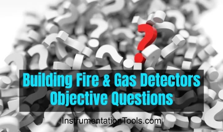 Objective Questions of Building Fire and Gas Detectors