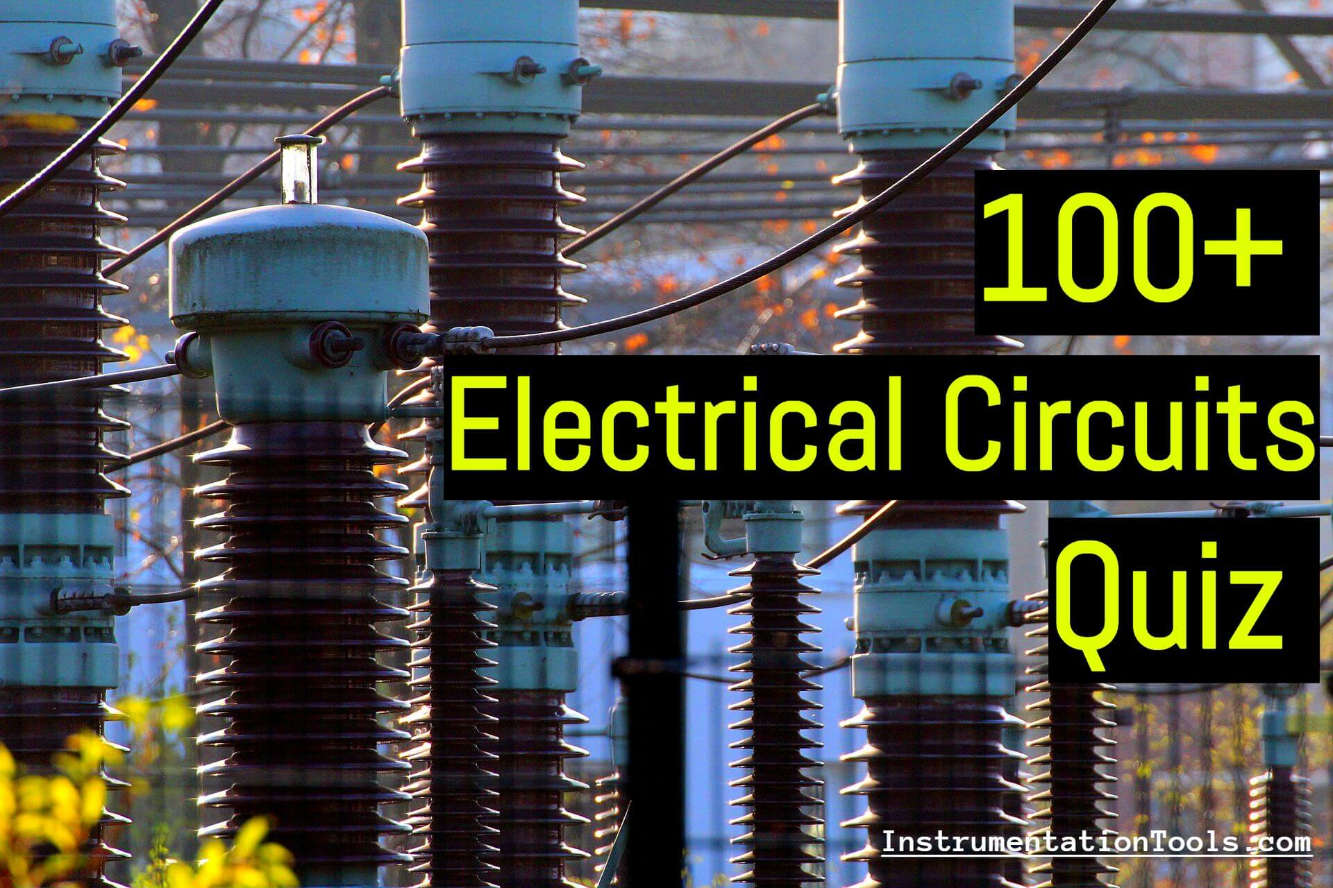 100+ Quiz on Electrical Circuits and Control